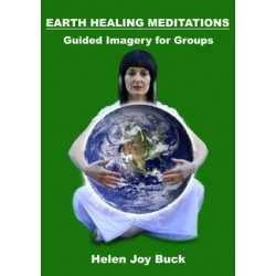 Earth Healing Meditations - Guided Imagery for Groups (by Helen Joy Buck)