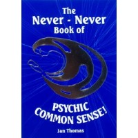 The Never Never Book of Psychic Common Sense